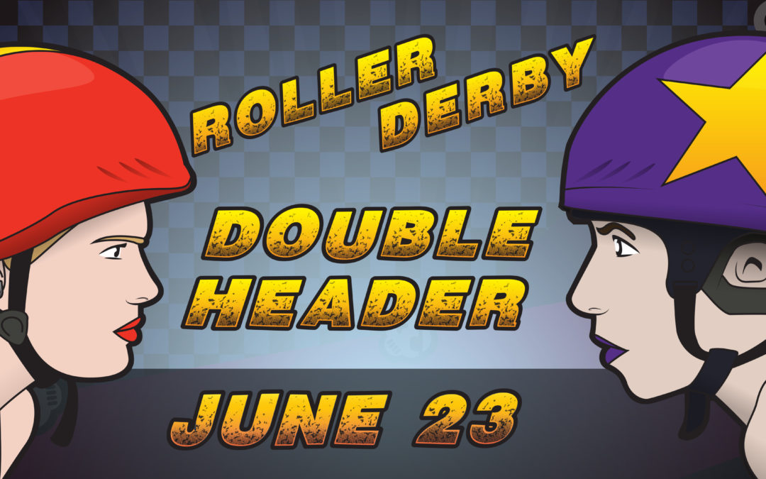 Join us for a Double Header on June 23rd